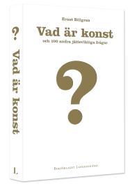 Vad är konst av Ernst Billgren